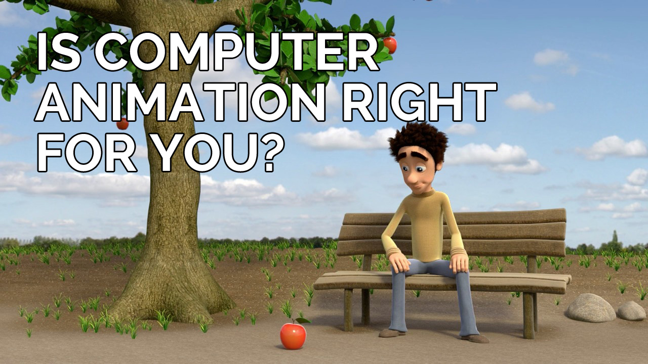 computer animation right for you