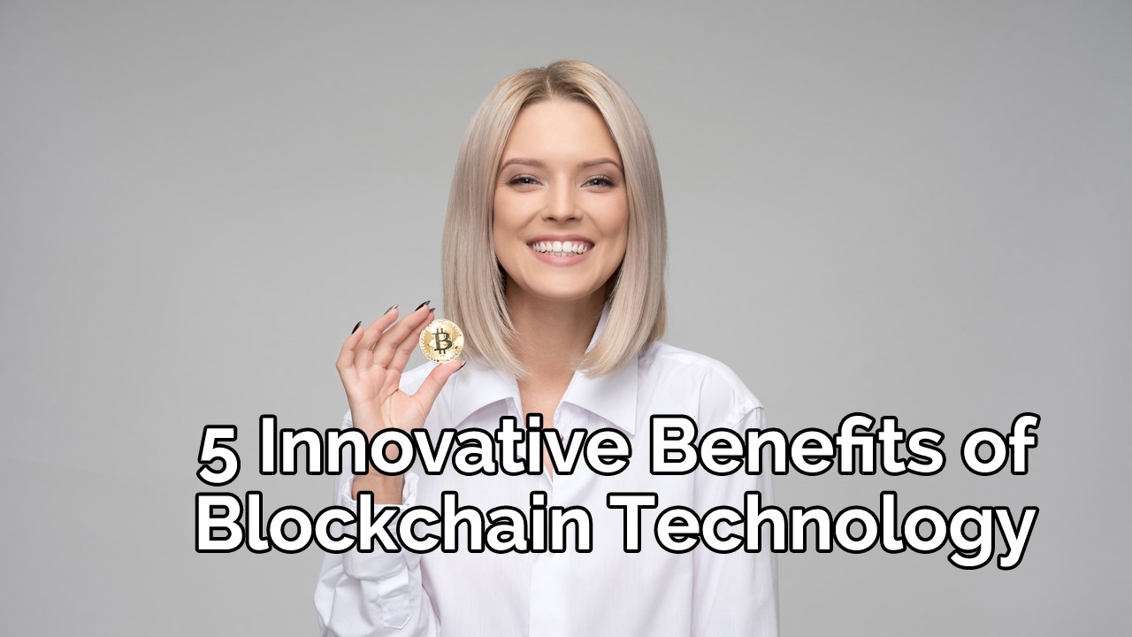 five benefits of blockchain technology
